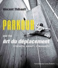 Parkour & The Art du déplacement, $12.95, down from $16.95